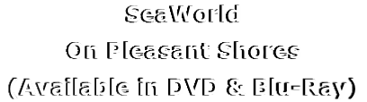 SeaWorld On Pleasant Shores (Available in DVD & Blu-Ray)